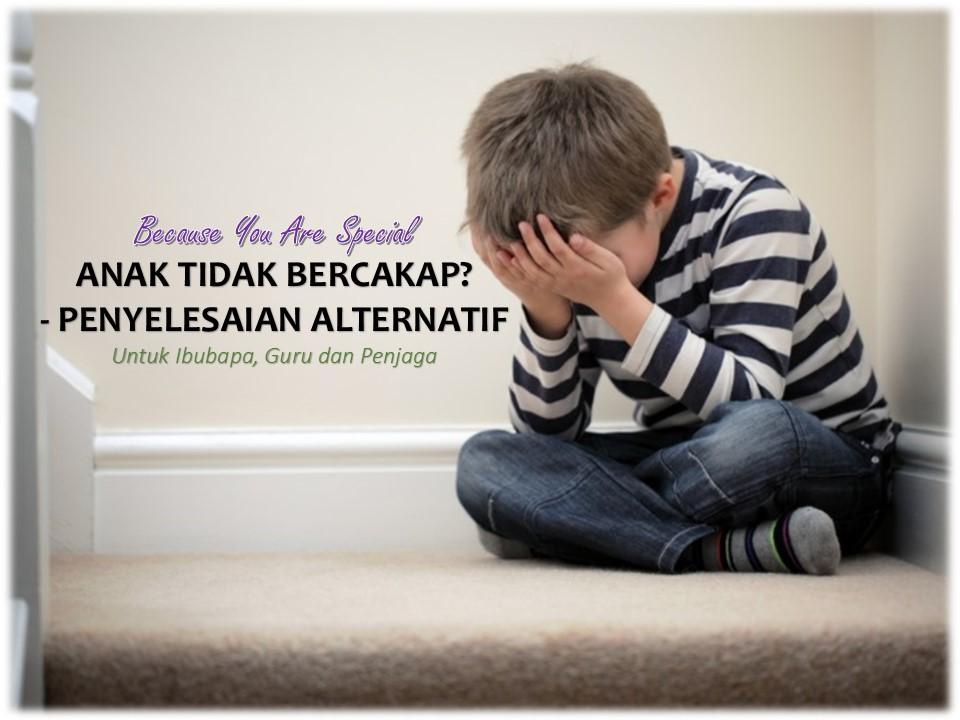 Anak Tidak Bercakap? Penyelesaian Alternatif.